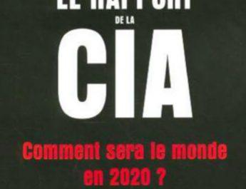 « Comment sera le monde en 2020 » : Le rapport de la CIA qui a retracé la trajectoire de notre monde